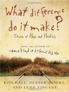 What Difference Do It Make?: Stories of Hope and Healing - Ron Hall