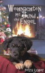 Weihnachten mit Hund und Engel (Zwei Romane in einem Band) (German Edition) - Petra Schier