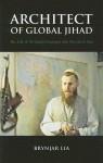 Architect of Global Jihad: The Life of Al Qaeda Strategist Abu Mus'ab Al-Suri - Brynjar Lia
