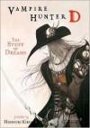 Vampire Hunter D Volume 05: The Stuff of Dreams - Hideyuki Kikuchi, Yoshitaka Amano