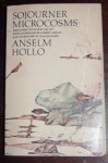 Sojourner Microcosms: New & Selected Poems, 1959 1977 - Anselm Hollo