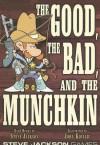 Good the Bad and the Munchkin - Steve Jackson, John Kovalic