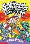 The Captain Underpants Extra-Crunchy Book O' Fun - Dav Pilkey