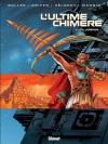 L'Ultime Chimère, Tome 3 : La légende - Laurent-Frédéric Bollée, Héloret, Olivier Mangin, Griffo