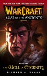 The Well of Eternity (WarCraft: War of the Ancients, #1) - Richard A. Knaak