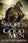 Swords of Good Men (The Valhalla Saga) - Snorri Kristjansson