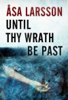 Until Thy Wrath Be Past - Åsa Larsson