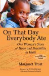 On That Day, Everybody Ate: One Woman's Story of Hope and Possibility in Haiti - Paul Farmer