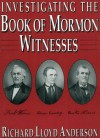 Investigating the Book of Mormon Witnesses - Richard Lloyd Anderson