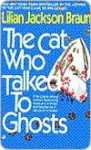 The Cat Who Talked to Ghosts - Lilian Jackson Braun
