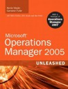 Microsoft Operations Manager 2005 Unleashed [With CDROM] - Kerrie Meyler, Chris Amaris, Cameron Fuller