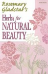 Herbs for Natural Beauty (Rosemary Gladstar's Herbal Remedies) - Rosemary Gladstar