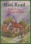 Tales from a Village School (The Fairacre Series #1) - Miss Read