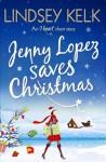 Jenny Lopez Saves Christmas - Lindsey Kelk