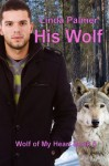 His Wolf (Wolf of My Heart, #5) - Linda Palmer