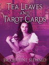 Tea Leaves and Tarot Cards - Jacqueline Seewald