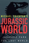 Jurassic World: Jurassic Park / The Lost World - Michael Crichton