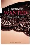 Wanted (2): Lass dich fesseln: Roman - J. Kenner, Christiane Burkhardt