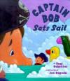 Captain Bob Sets Sail - Roni Schotter