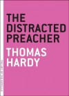 The Distracted Preacher - Thomas Hardy