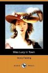 Miss Lucy in Town (Dodo Press) - Henry Fielding