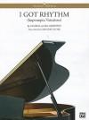I Got Rhythm: (Impromptu Variations) - George Gershwin, Ira Gershwin, Gregory Stone