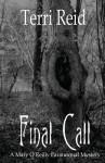 Final Call: A Mary O'Reilly Paranormal Mystery - Book Four (Volume 4) - Terri Reid
