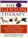 The Gerson Therapy: The Proven Nutritional Program for Cancer and Other Illnesses - Charlotte Gerson, Walker D.P.M., Morton