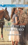 Blame It on the Rodeo - Amanda Renee