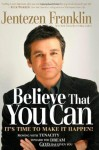 Believe That You Can: Moving with tenacity toward the dream God has given you - Jentezen Franklin