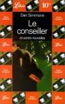 Le Conseiller: Et Autres Nouvelles - Dan Simmons, Jean-Daniel Brèque