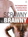 From Scrawny To Brawny - Michael Mejia, John Berardi