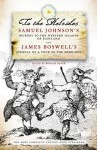 To the Hebrides: Samuel Johnson's Journey to the Western Islands and James Boswell's Journal of a Tour to the Hebrides - Ronald Black