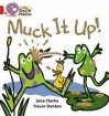 Muck It Up - Jane Clarke, Trevor Dunton