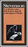 Lo strano caso del dottor Jekyll e del signor Hyde - Robert Louis Stevenson, Laura Ferruta, Francesco Binni