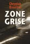 Zone grise - Chrystine Brouillet