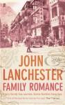 Family Romance - John Lanchester