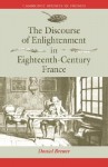 The Discourse of Enlightenment in Eighteenth-Century France - Daniel Brewer
