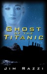 Ghost of the Titanic - Jim Razzi