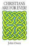 Christians Are Forever - John Owen