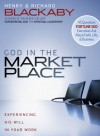 God in the Marketplace: 45 Questions Fortune 500 Executives Ask About Faith, Life, and Business - Henry T. Blackaby, Richard Blackaby