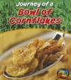 Journey of a Bowl of Cornflakes - John Malam
