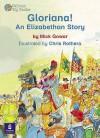 Gloriana!: An Elizabethan Story - Mick Gowar, Wendy Body