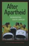 After Apartheid: Reinventing South Africa? - Ian Shapiro, Kahreen Tebeau