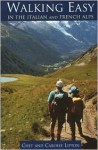 Walking Easy in the Italian & French Alps - Chet Lipton, Carolee Lipton