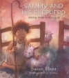 Sammy and His Shepherd - Susan Hunt, Cory Godbey