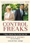 Control Freaks - Terence P. Jeffrey, John Pruden