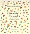 Gimnastyka dla języka - Małgorzata Strzałkowska