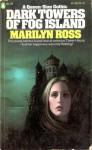 Dark Towers of Fog Island - Marilyn Ross
