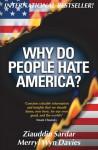 Why Do People Hate America? - Ziauddin Sardar, Merryl Wyn Davies